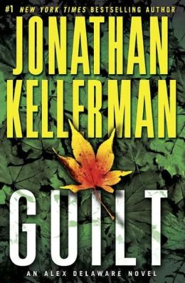 Guilt An Alex Delaware Novel by Jonathan Kellerman
