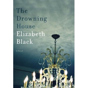 The Drowning House A Novel by Elizabeth Black