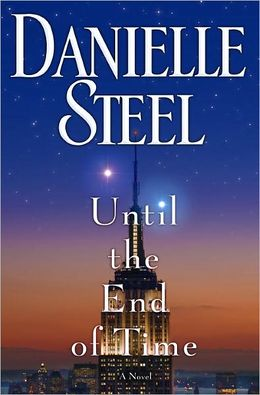 Until the End of Time A Novel by Danielle Steel