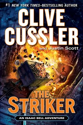 The Striker (An Isaac Bell Adventure) by Clive Cussler and Justin Scott