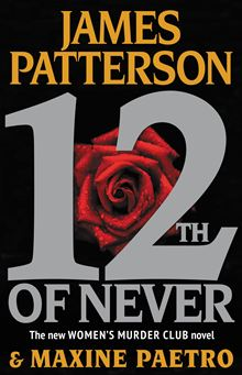 Featured Book &#8211; 12th of Never (Women&#8217;s Murder Club) by James Patterson and Maxine Paetro