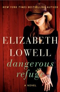 Dangerous Refuge A Novel by Elizabeth Lowell