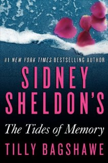 Sidney Sheldon's The Tides of Memory by Sidney Sheldon and Tilly Bagshawe