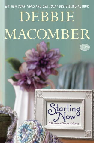 Starting Now A Blossom Street Novel by Debbie Macomber