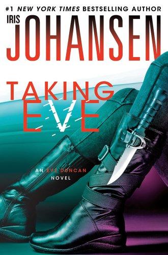 Taking Eve An Eve Duncan Novel by Iris Johansen
