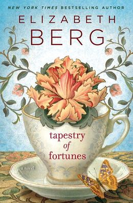 Tapestry of Fortunes A Novel by Elizabeth Berg