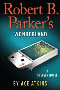Robert B. Parker's Wonderland (Spenser) by Ace Atkins