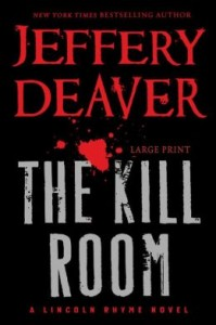 Featured Book: The Kill Room (Lincoln Rhyme) by Jeffery Deaver