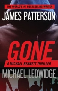 Gone (Michael Bennett) by James Patterson and Michael Ledwidge