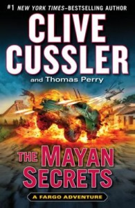 The Mayan Secrets (A Fargo Adventure) by Clive Cussler and Thomas Perry