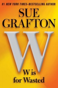 W is for Wasted (Kinsey Millhone Mystery) by Sue Grafton