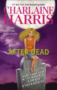 After Dead What Came Next in the World of Sookie Stackhouse by Charlaine Harris and Lisa Desimini