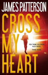 Cross My Heart (Alex Cross) by James Patterson