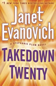 Takedown Twenty A Stephanie Plum Novel by Janet Evanovich