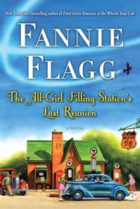 The All-Girl Filling Station's Last Reunion A Novel by Fannie Flagg