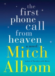 The First Phone Call from Heaven A Novel by Mitch Albom
