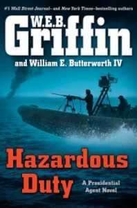 Hazardous Duty (A Presidential Agent Novel) by W.E.B. Griffin and William E. Butterworth IV